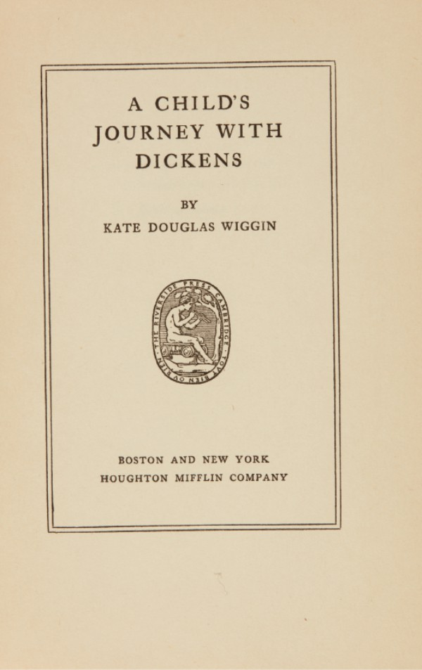 Wiggin, A Child's Journey with Dickens, 1912, first edition, presentation copy