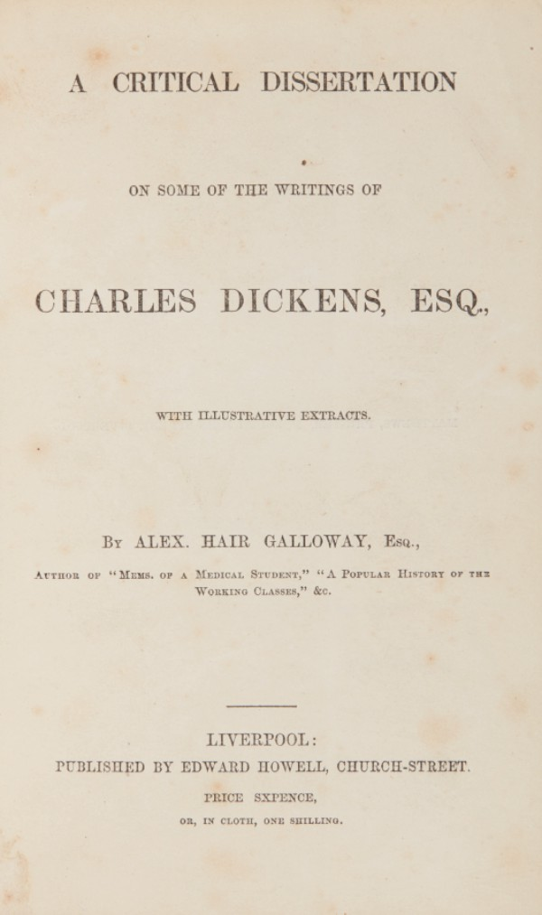A Critical Dissertation on some of the writings of Charles Dickens, [c.1862], presentation copy