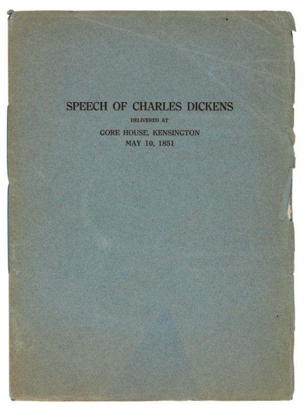 Dickens, Speech of Charles Dickens Delivered at Gore House, 1851, 1909, first edition