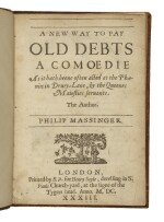 MASSINGER, PHILIP | A New Way to Pay Old Debts: A Comoedie as it hath beene often acted at the Phoenix in Drury-Lane, by the Queenes Maiesties servants. London: Printed by E. P[urslowe]. for Henry Seyle, 1633