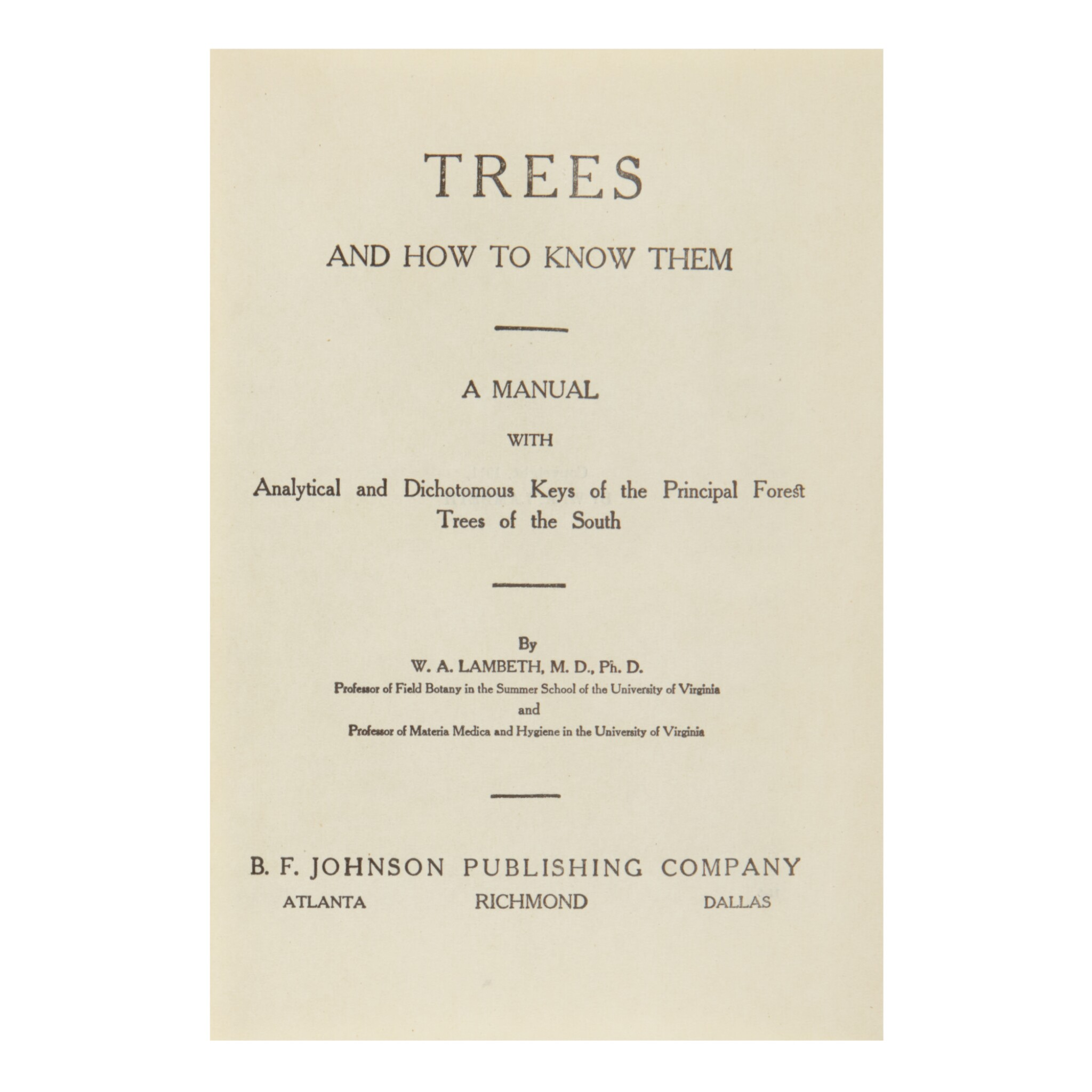 View full screen - View 1 of Lot 3. WILLIAM ALEXANDER LAMBETH | TREES AND HOW TO KNOW THEM. RICHMOND: (1911), GEORGIA O'KEEFFE'S COPY.