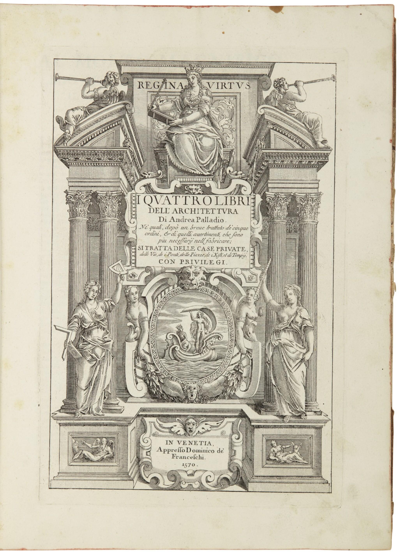 View full screen - View 1 of Lot 174. PALLADIO, ANDREA | I Quattro Libri Dell'Architettura.Venice: Dominico de' Franceschi, 1570 [i.e. Venice: 1768].