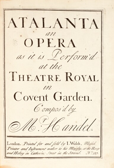 G.F. Handel. Atalanta an Opera as it is Performed at the Theatre Royal in Covent Garden, first edition, [1736]