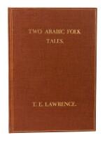 LAWRENCE, T.E. | Two Arabic Folk Tales, 1937, no.13/30 copies