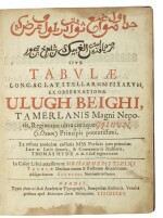 BEG, ULUGH | TABULAE LONG AC LAT. STELLARUM FIXARUM EX OBSERVATIONE. OXFORD, 1665. FIRST EDITION IN PERSIAN.