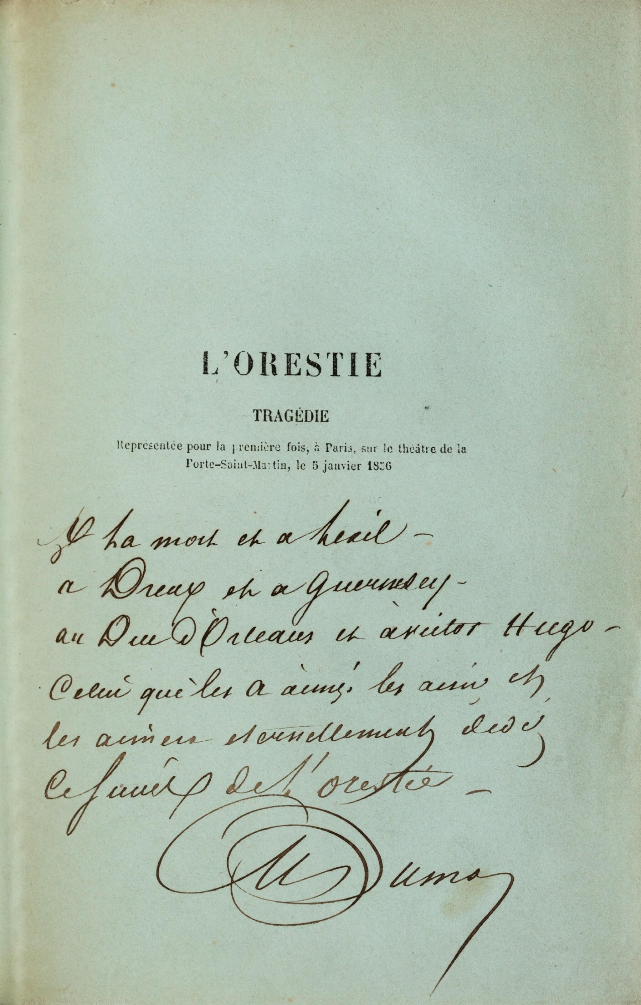 """View full screen - View 1 of Lot 94.  L'Orestie. 1856. Ed. originale. Rare exemplaire sur papier bleu, avec envoi """"à la mort et à l'exil...""""."""