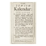 THE OXFORD ALMANACK FOR THE YEAR OF OUR LORD GOD 1692 […] THE JEWISH KALENDAR, [ISAAC ABENDANA], OXFORD: PRINTED AT THE THEATER, [1691]