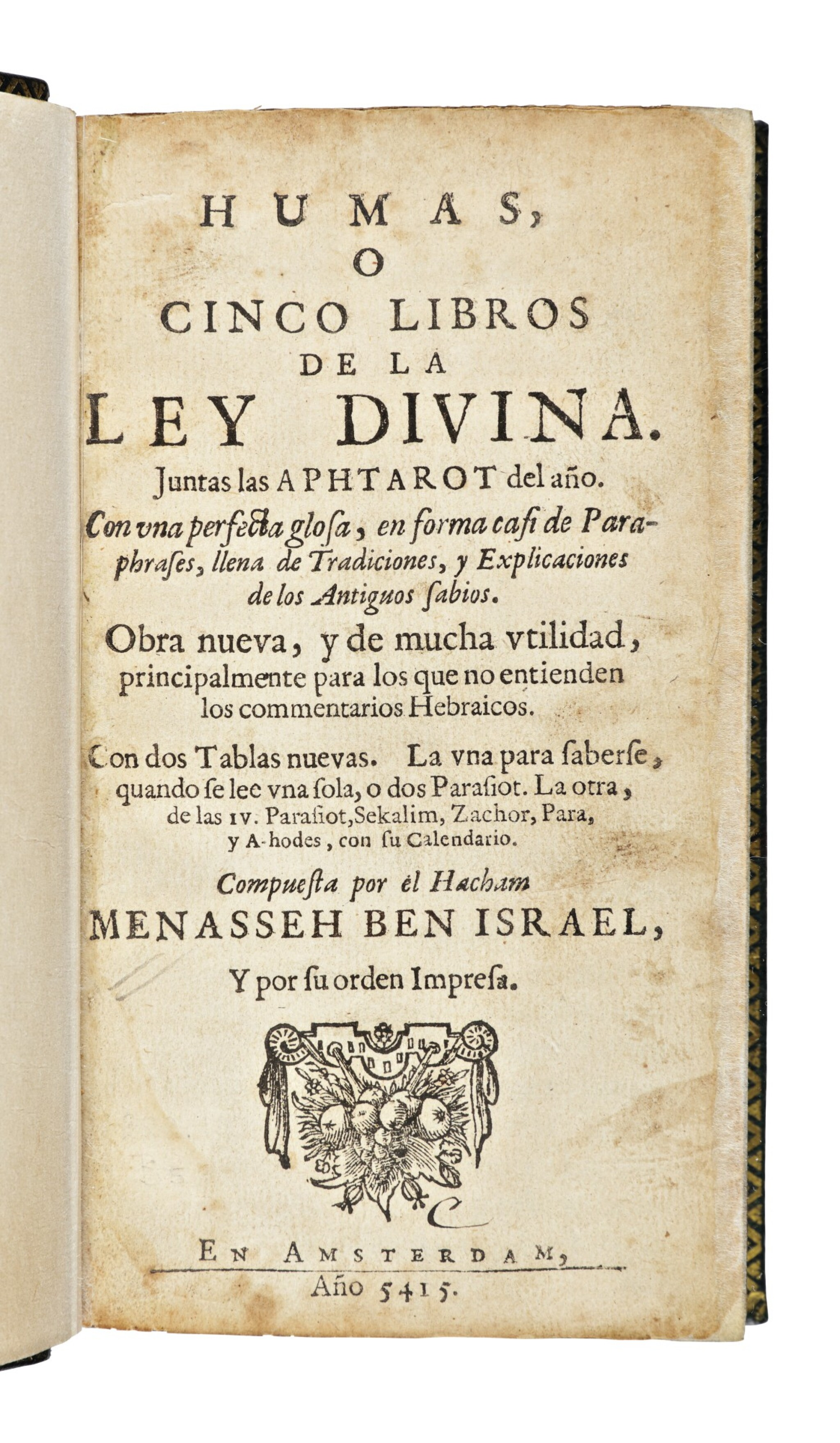 View full screen - View 1 of Lot 163. HUMAS, O CINCO LIBROS DE LA LEY DIVINA. JUNTAS LAS APHTAROT DEL AÑO (PENTATEUCH WITH HAFTAROT IN JUDEO-SPANISH), AMSTERDAM: MENASSEH BEN ISRAEL, 1654-1655.