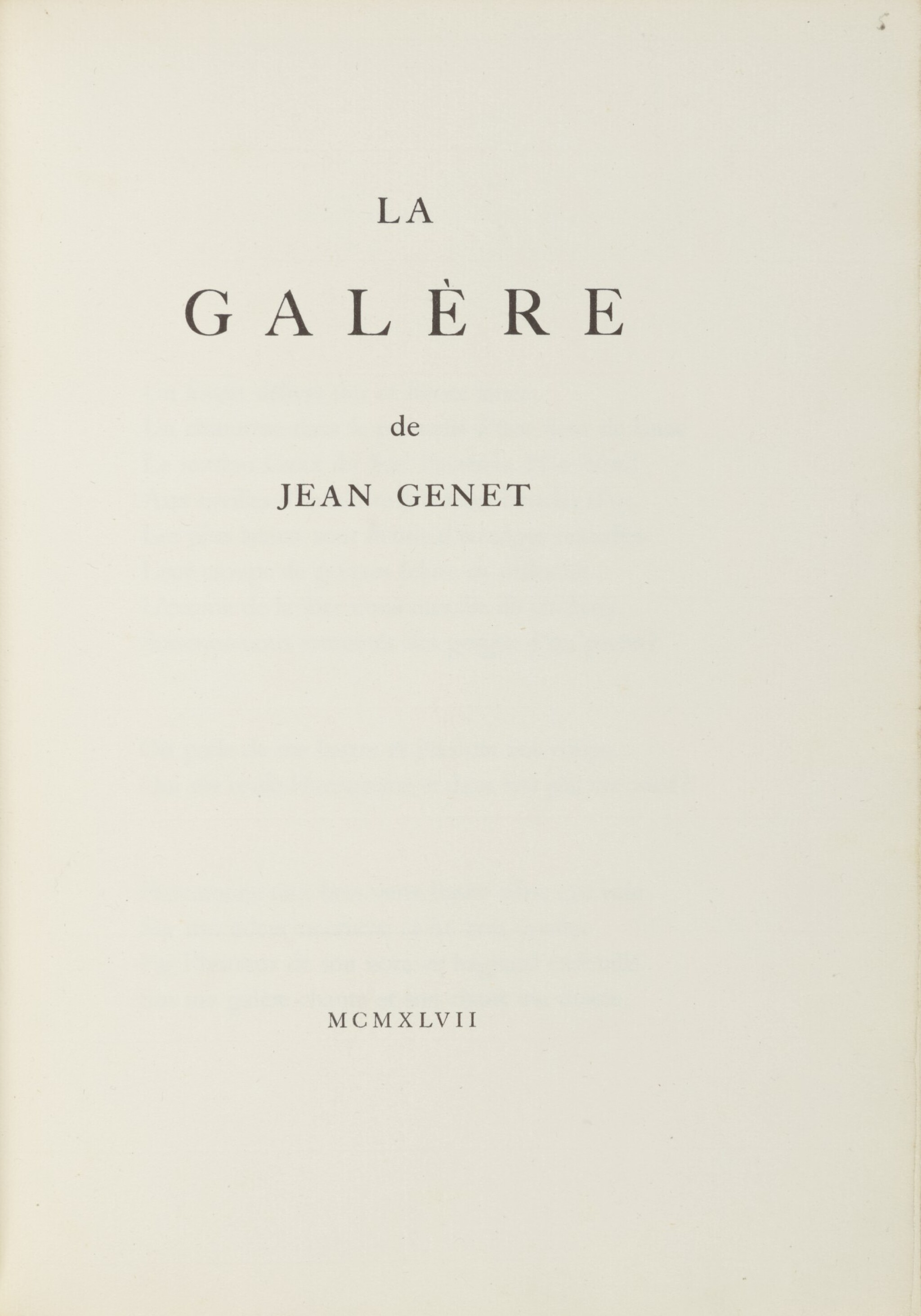 View full screen - View 1 of Lot 12. JEAN GENET AND LEONOR FINI | LA GALÈRE. (PARIS: PRINTED FOR THE AUTHOR BY JACQUES LOYAU) 1947.