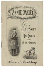 Oakley, Annie. A Brief Sketch of Her Career and Notes on Shooting. [N.p.]: ca. 1913, Signed
