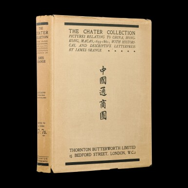 View 1. Thumbnail of Lot 198. James Orange, The Chater Collection: Pictures relating to China, Hongkong, Macao, 1655-1860, with Historical and Descriptive Letterpress by James Orange, London, 1924.   詹姆士.奧朗奇,《遮打爵士藏中國通商圖:十七至十九世紀西方人眼中的中國、香港、澳門》,倫敦,1924年,限量初版.