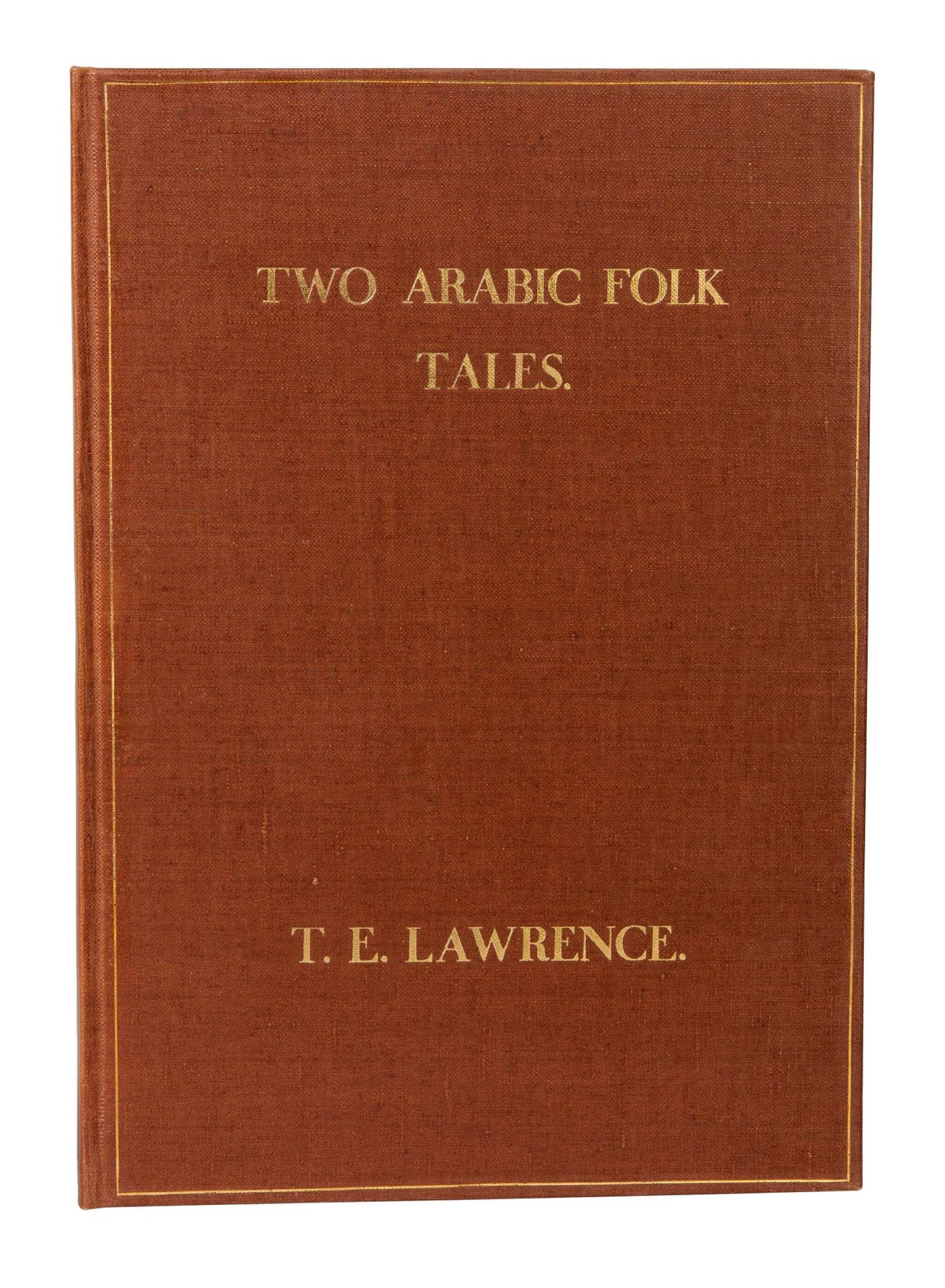 View full screen - View 1 of Lot 126. LAWRENCE, T.E. | Two Arabic Folk Tales, 1937, no.13/30 copies.