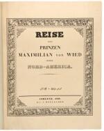 Bodmer, Karl [illustrator], and Prince Maximilian zu Wied-Neuwied | The extra-illustrated text volumes of Reise in das Innere Nord-America in den Jahren 1832 bis 1834