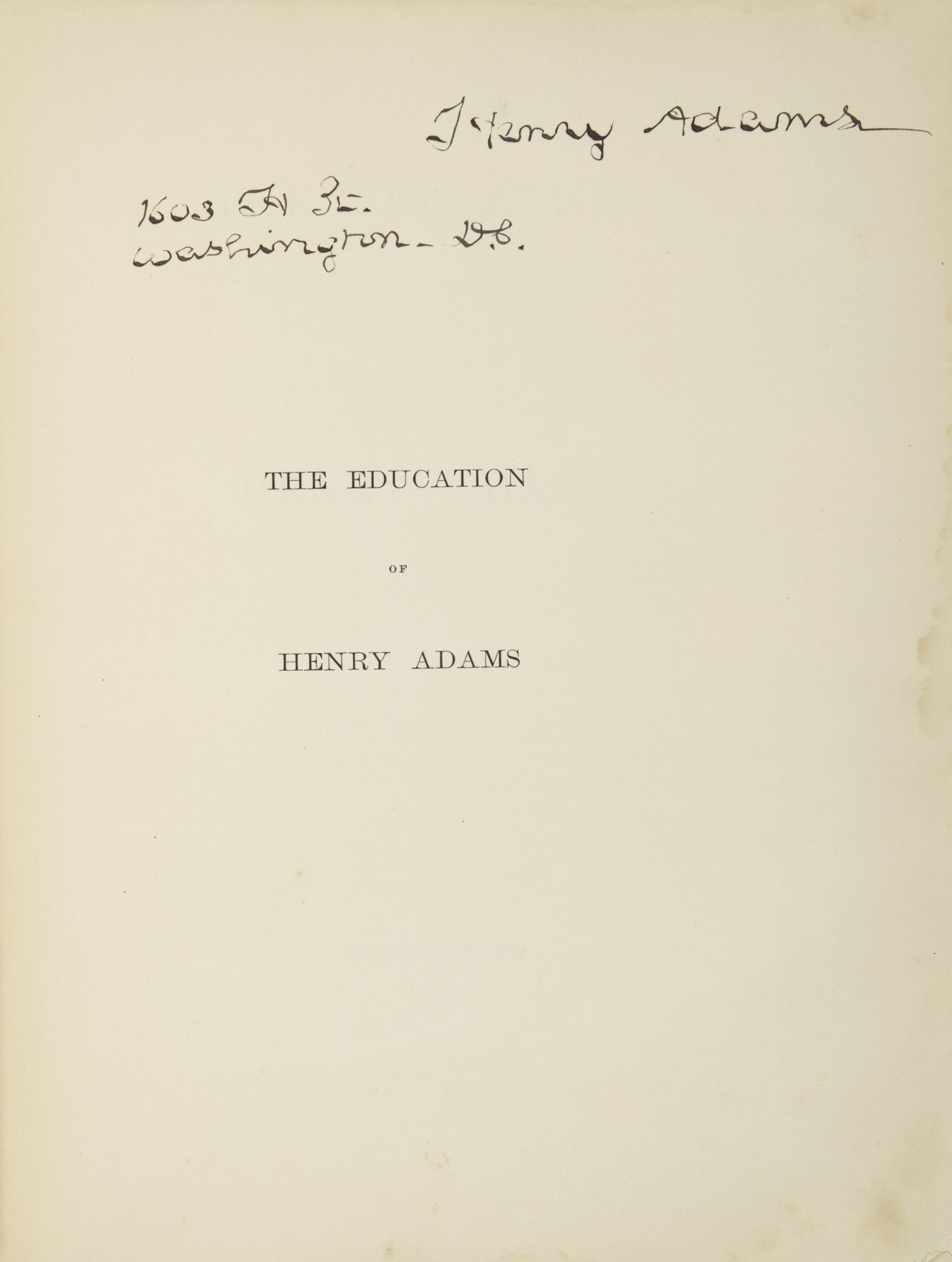 View full screen - View 1 of Lot 29. ADAMS, HENRY | The Education of Henry Adams. Washington: [Privately printed for the author], 1907.