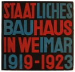 W. Gropius and L. Moholy-Nagy. Staatliches Bauhaus in Weimar 1919-1923, 1923