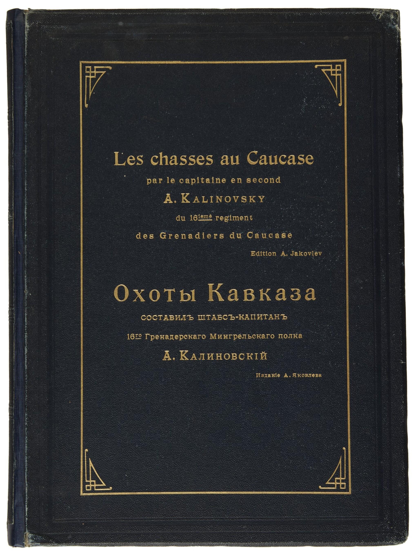 KALINOVSKY, A.    Les Chasses au Caucase. St. Petersburg: A. Jacovlev, 1900