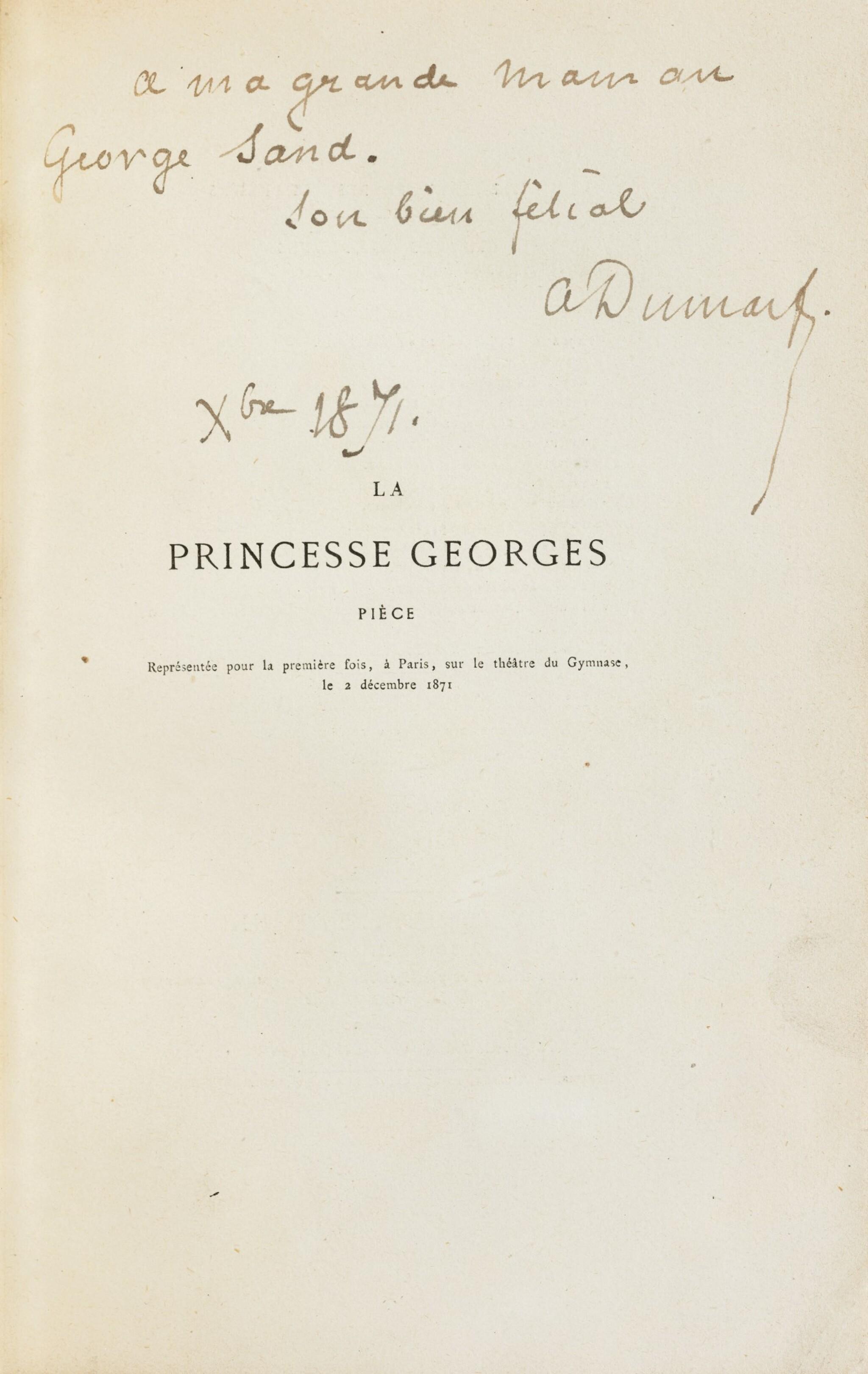 View full screen - View 1 of Lot 96. La Princesse Georges. Paris,1872. In-8. Exemplaire de George Sand avec une LAS de Dumas fils..
