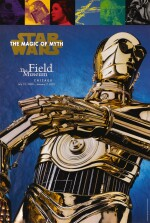 STAR WARS: THE MAGIC OF THE MYTH, EXHIBITION POSTER FROM THE FIELD MUSEUM, CHICAGO, 15TH JULY 2000 - 7TH JANUARY 2001