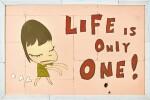 Yoshitomo Nara 奈良美智   Life is Only One! 無常人生
