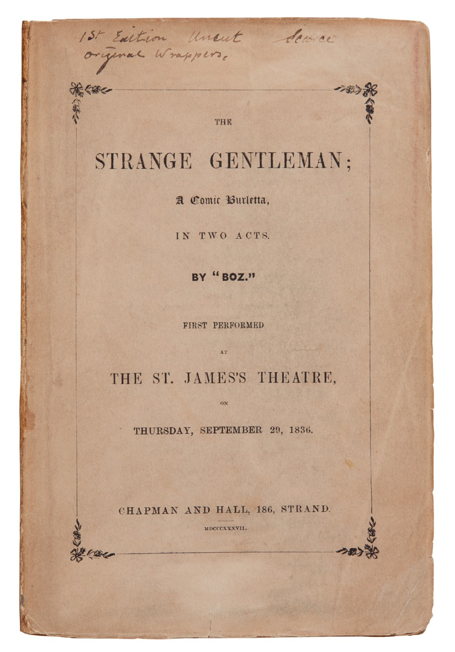 Dickens, The Strange Gentleman, 1837, first edition, large copy uncut